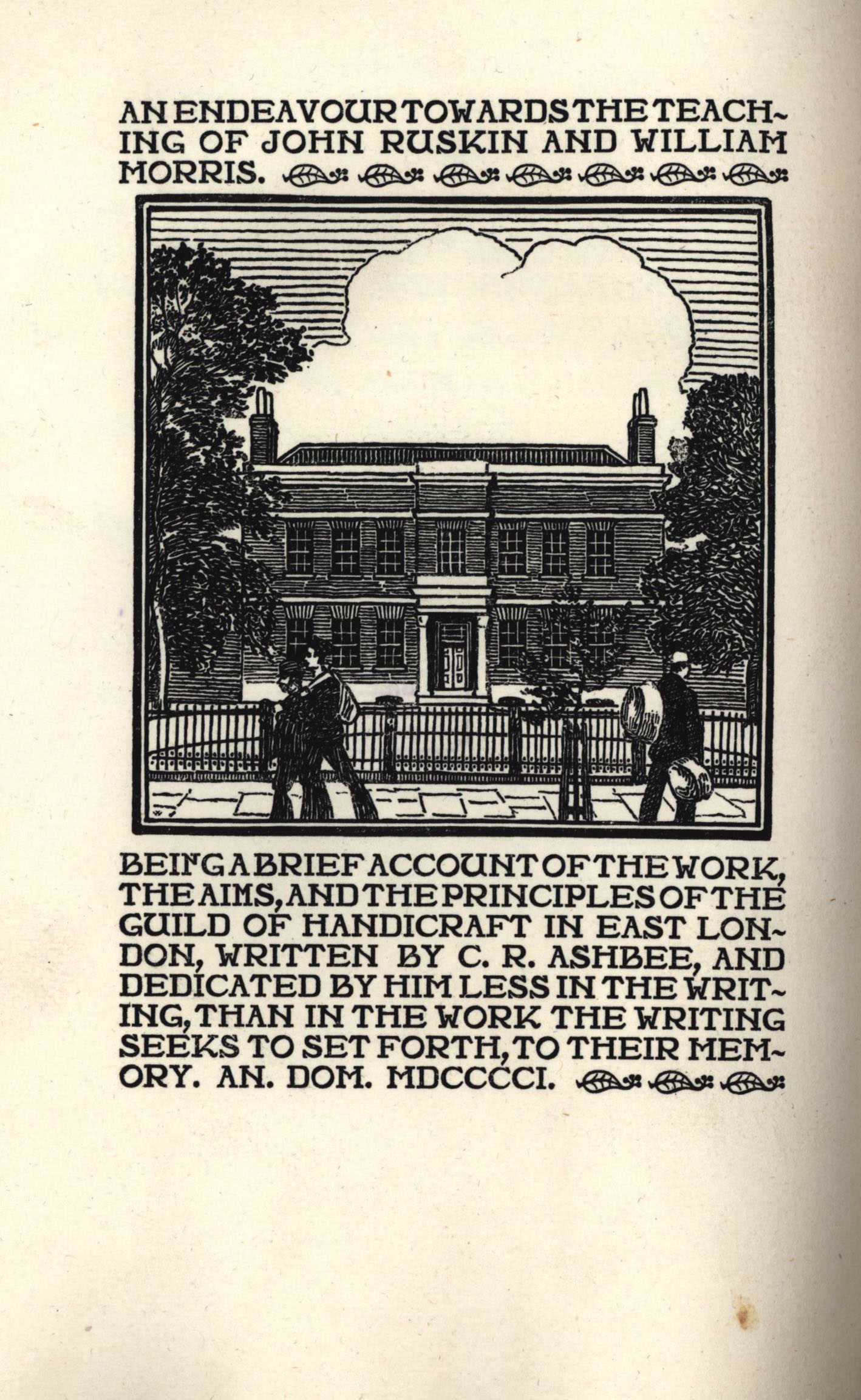 The first example of the Essex House pica typeface and woodcut of Essex House, Mile End. [Ashbee (1901) 'An endeavour towards the teaching of John Ruskin and William Morris', Title page]