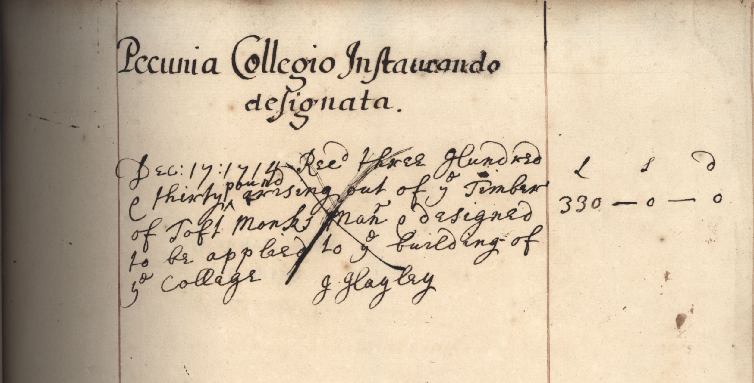 Record of the creation of a Building-Fund, following the sale of timber from Toft Monks. [KCAR/4/1/1/42, Mundum 1713-14, Pecunia Collegio Instaurando designate]