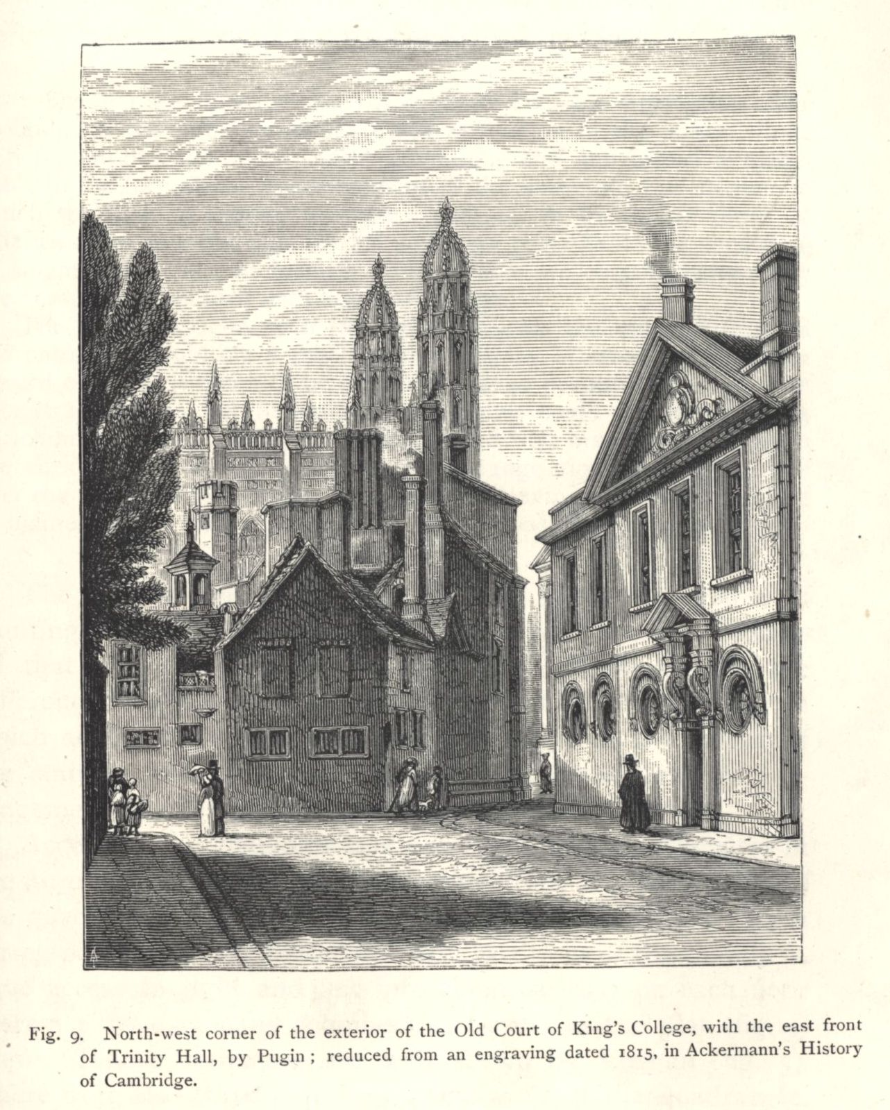 North-west corner of the exterior of the Old Court, with the East Front of Trinity Hall, by Pugin, reduced from an engraving dated 1815 in Ackermann's History of Cambridge. [Willis and Clark, vol. 1, p. 326, fig. 9]