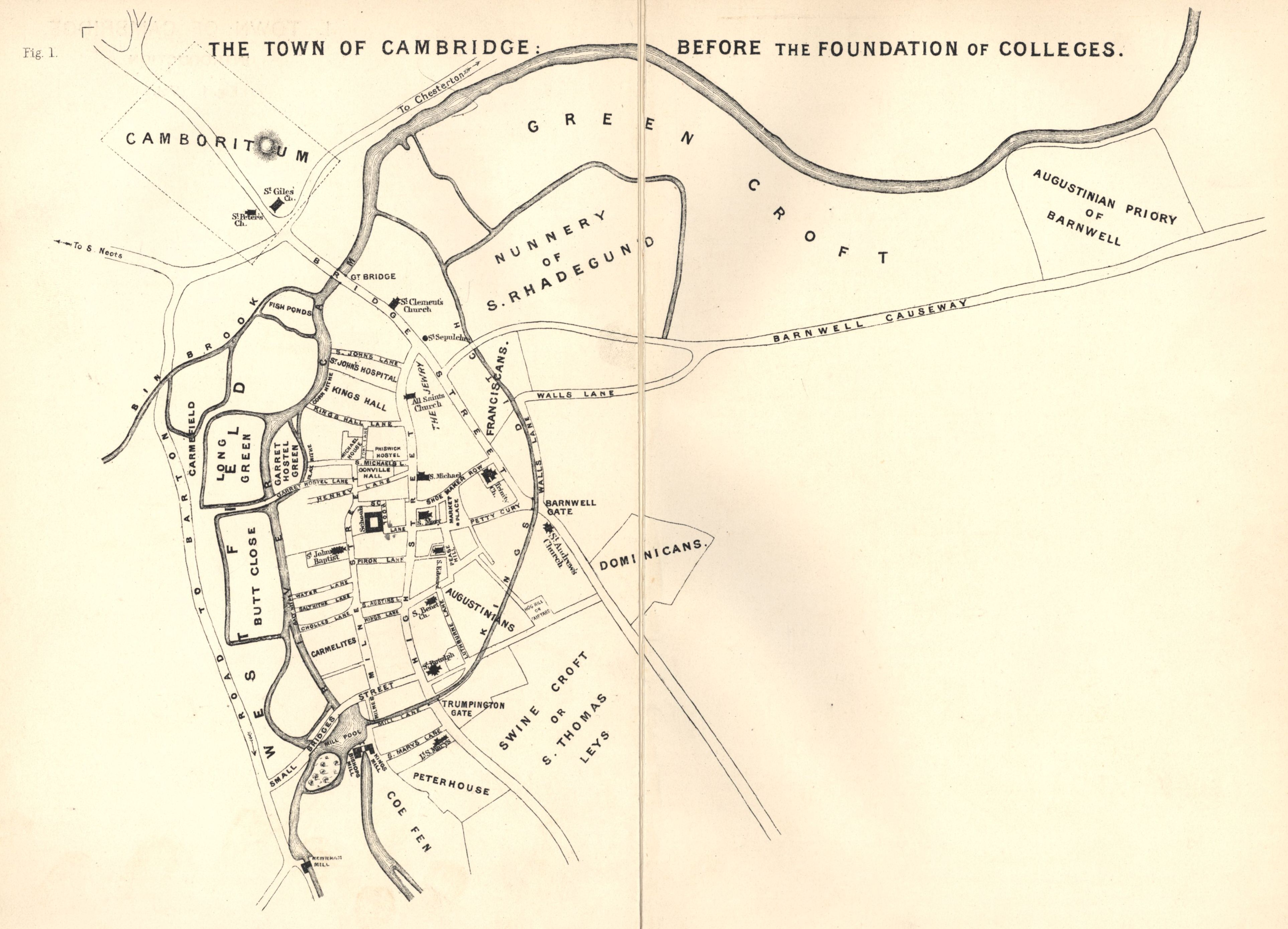'The Town of Cambridge before the Foundation of the Colleges'. [Willis and Clark, vol. 4, fig. 1]